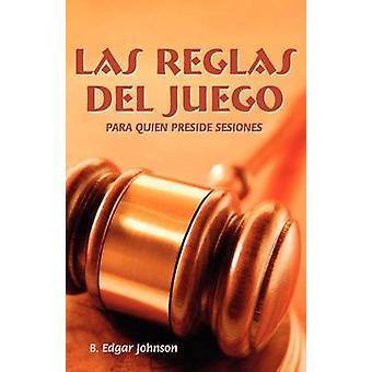 LAS REGLAS DEL JUEGO Spanish Refereeing the Meeting Game by Johnson & B. Edgar