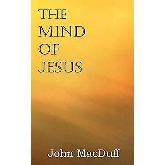The Mind of Jesus by MacDuff & John
