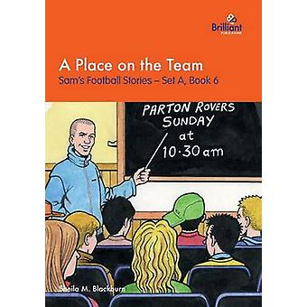A Place on the Team Sams Football Stories  Set A Book 6 by Blackburn & Sheila M