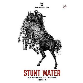 STUNT WATER by Wakefield & Buddy