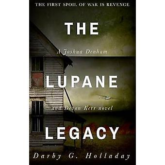 The Lupane Legacy by Holladay & Darby G.