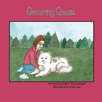 Grooming Gracie A Childrens Book About a Samoyed Dog by Schraufnagel & Linda J.