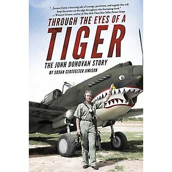 Through the Eyes of a Tiger The John Donovan Story by Jimison & Susan Clotfelter