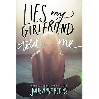 Lies My Girlfriend Told Me by Peters & Julie Anne