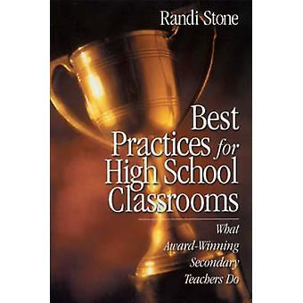 Best Practices for High School Classrooms What AwardWinning Secondary Teachers Do by Stone & Randi
