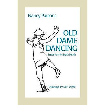 Old Dame Dancing by Parsons & Nancy