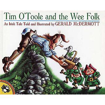 Tim O'Toole and the Wee Folk - An Irish Tale by Gerald McDermott - 978