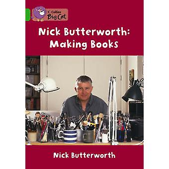 Making Books with Nick Butterworth  Band 05Green by Nick Butterworth & Series edited by Cliff Moon & Prepared for publication by Collins Big Cat