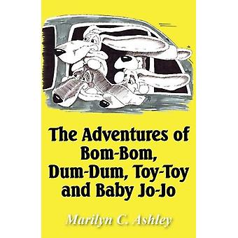 The Adventures of Bom-Bom - Dum-Dum - Toy-Toy and Baby Jo-Jo by Maril