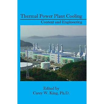 Thermal Power Plant Cooling - Context and Engineering by Carey King -