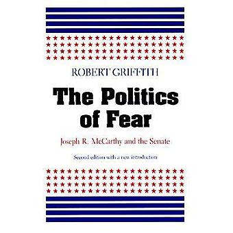 The Politics of Fear - Joseph R.McCarthy and the Senate (2nd Revised e