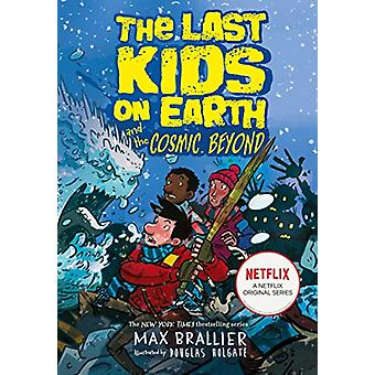 The Last Kids on Earth and the Cosmic Beyond by Max Brallier - 978140