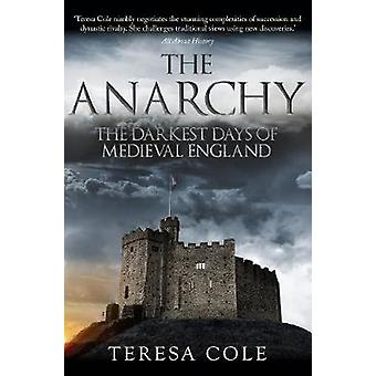 The Anarchy - The Darkest Days of Medieval England by Teresa Cole - 97