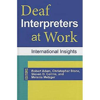 Deaf Interpreters at Work - International Insights by Melanie Metzger