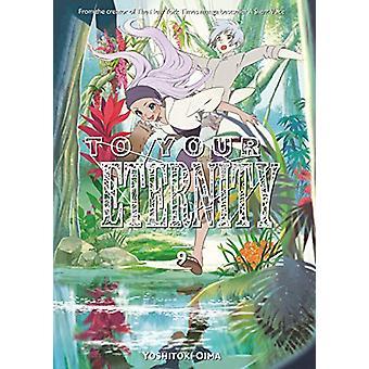 To Your Eternity 9 by Yoshitoki Oima - 9781632367341 Book
