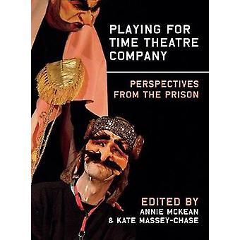 Playing for Time Theatre Company - Perspectives from the Prison by Ann