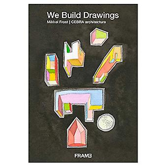 We Build Drawings by Mikkel Frost - 9789492311382 Book