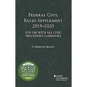 Federal Civil Rules Supplement - 2019-2020 - For Use with All Civil Pr