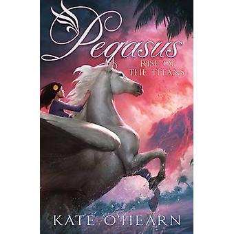 Rise of the Titans by Kate O'Hearn - 9781481447140 Book