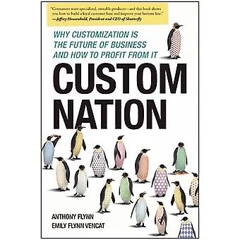 Custom Nation - Why Customization is the Future of Business and How to