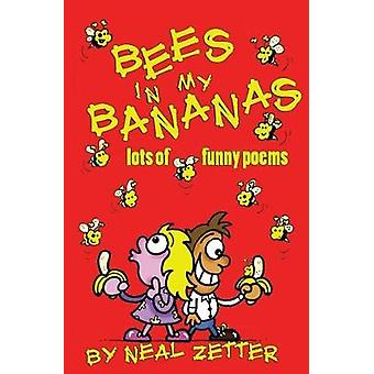 Bees in My Bananas by Neal Zetter & Illustrated by Chris White