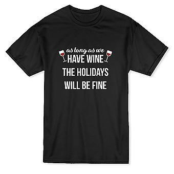 Så länge vi har vin blir i mobilerna fin rolig Drink mäns T-shirt