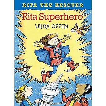 Rita Superhero - Rita the Rescuer by Hilda Offen - 9781909991873 Book