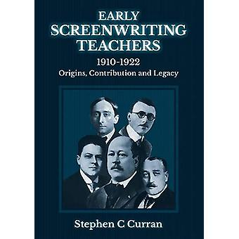 Early Screenwriting Teachers 1910-1922 - Origins - Contribution and Le