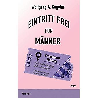 Eintritt frei fur Manner by Wolfgang A Gogolin - 9783981011340 Book