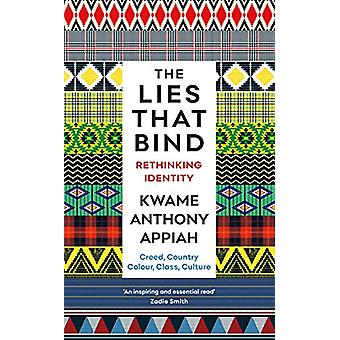 The Lies That Bind - Rethinking Identity by Kwame Anthony Appiah - 978