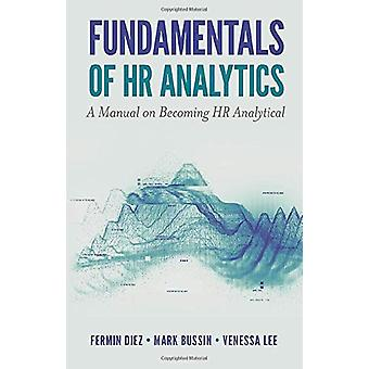 Fundamentals of HR Analytics - A Manual on Becoming HR Analytical by F