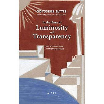 In the Name of Luminosity and Transparency by Odysseus Elytis - 97861