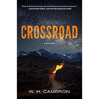 Crossroad - A Novel by W. H. Cameron - 9781643852805 Book