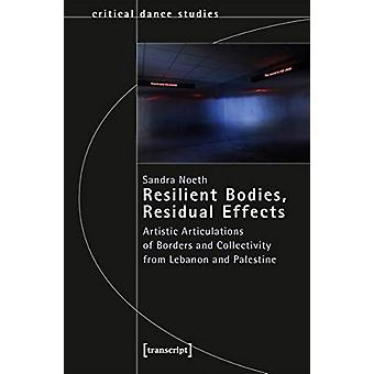 Resilient Bodies - Residual Effects - Artistic Articulations of Border