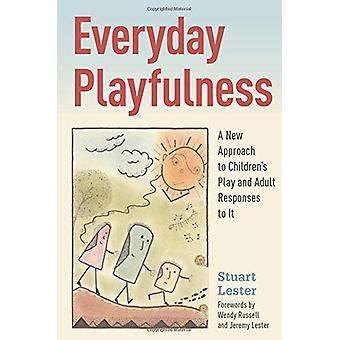 Everyday Playfulness - A New Approach to Children's Play and Adult Res