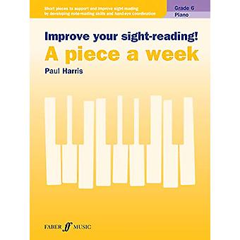 Improve your sight-reading! A piece a week Piano Grade 6 by Paul Harr