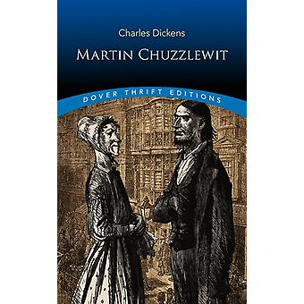 Martin Chuzzlewit by Dickens & Charles
