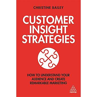 Customer Insight Strategies by Bailey & Dr Christine