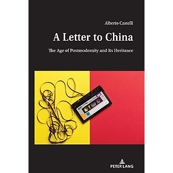 A Letter to China  The Age of Postmodernity and Its Heritance by Alberto Castelli
