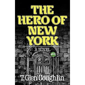 The Hero of New York by T. Glen Coughlin - 9780393332506 Book