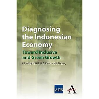 Diagnosing the Indonesian Economy - Toward Inclusive and Green Growth