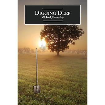 Digging Deep by Michael J Farraday - 9781845493172 Book
