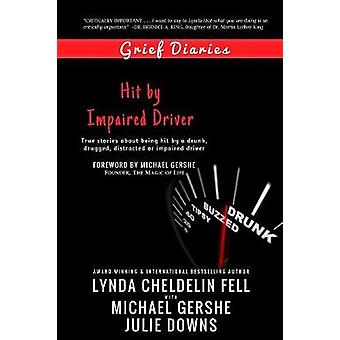 Grief Diaries - Hit by Impaired Driver by Lynda Cheldelin Fell - 97819