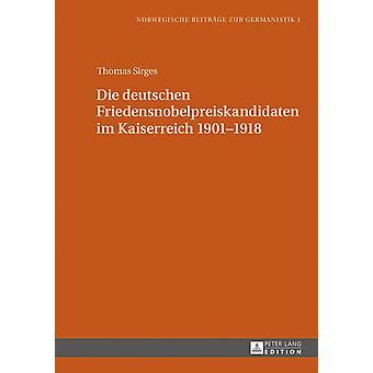 Die Deutschen Friedensnobelpreiskandidaten Im Kaiserreich 19011918 Norwegische Beitrage Zur Germanistik