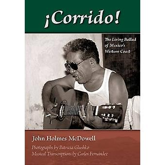 Corrido by Compiled by Carlos Fernandez & Photographs by Patricia Glushko & Edited by John Holmes McDowell