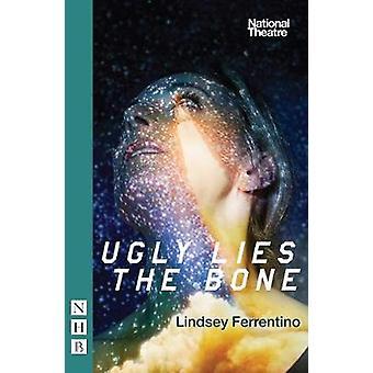 Ugly Lies the Bone NHB Modern Plays