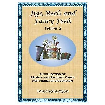 Jiggar, rullar och fancy känns volym 2 (Tom Richardson)