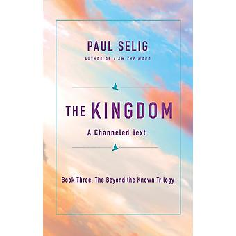 The Kingdom by Paul Selig