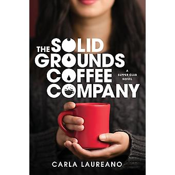 Solid Grounds Coffee Company The by Carla Laureano