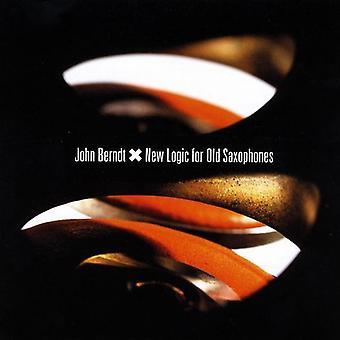 John Berndt - New Logic for Old Saxophones [CD] USA import